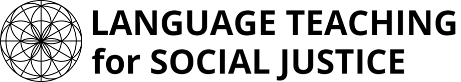 LANGUAGE TEACHING for SOCIAL JUSTICE